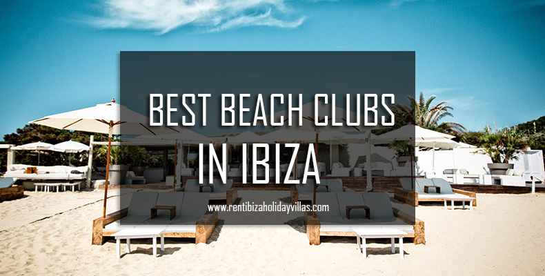 best beach clubs in ibiza