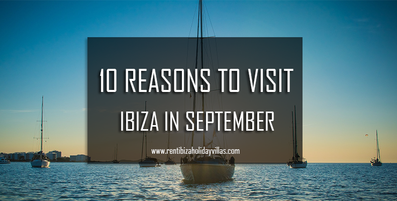 10 reasons to visit ibiza in september