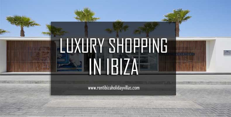 Luxury shopping in Ibiza