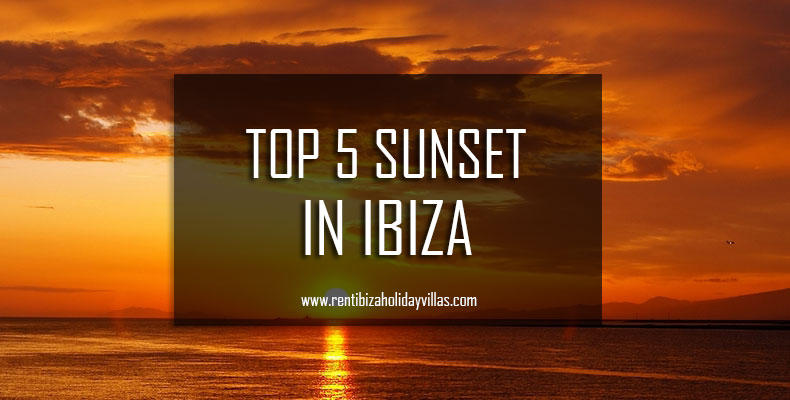 5 Places with the Best Sunset in Ibiza - Rent Ibiza Holiday Villas