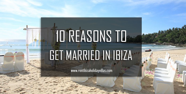 10 reasons to get married in ibiza