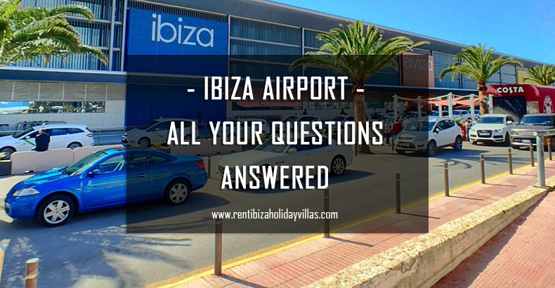 Ibiza airport and all your questions answered
