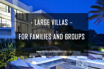 rent large villa in Ibiza for families and groups